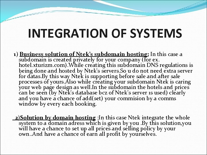 INTEGRATION OF SYSTEMS 1) Business solution of Ntek's subdomain hosting; In this case a