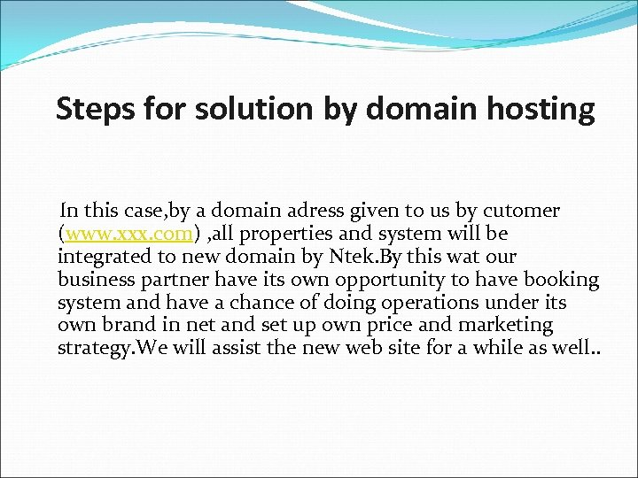 Steps for solution by domain hosting In this case, by a domain adress given