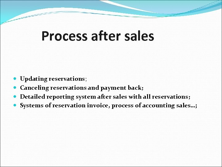Process after sales Updating reservations; Canceling reservations and payment back; Detailed reporting system after