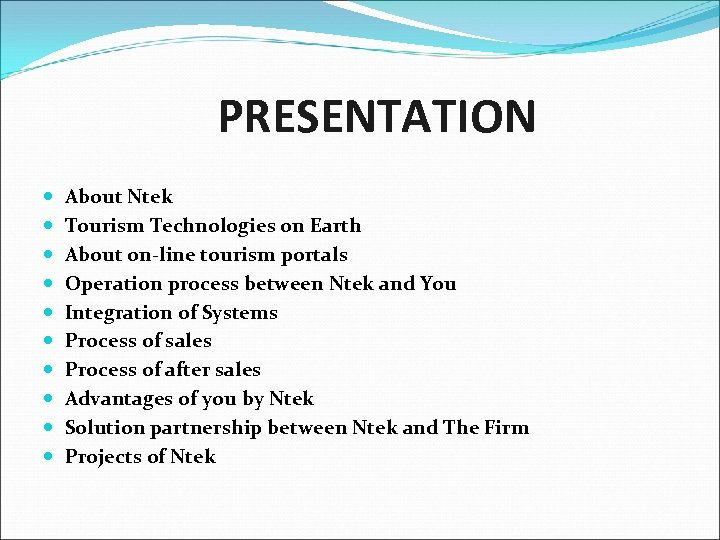 PRESENTATION About Ntek Tourism Technologies on Earth About on-line tourism portals Operation process between