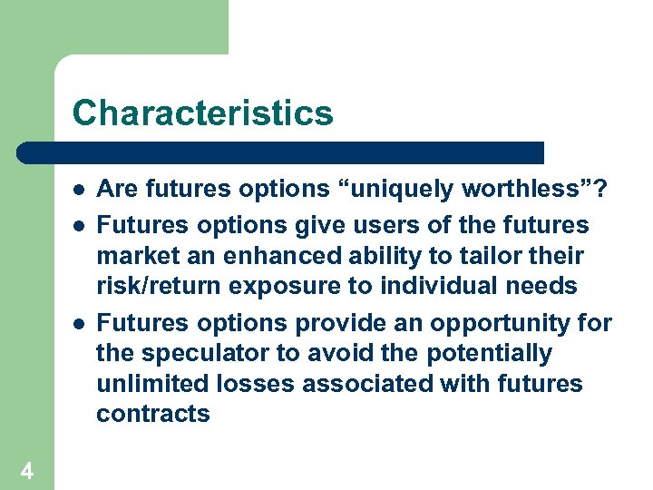 """Characteristics l l l 4 Are futures options """"uniquely worthless""""? Futures options give users"""