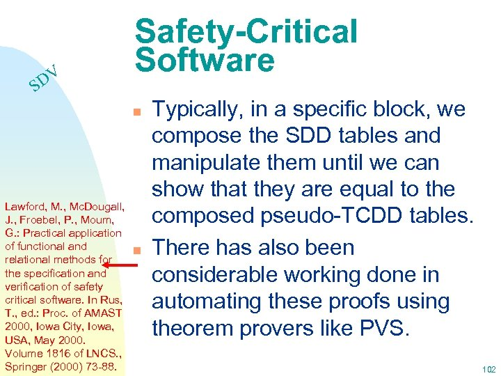 DV S Safety-Critical Software n Lawford, M. , Mc. Dougall, J. , Froebel, P.