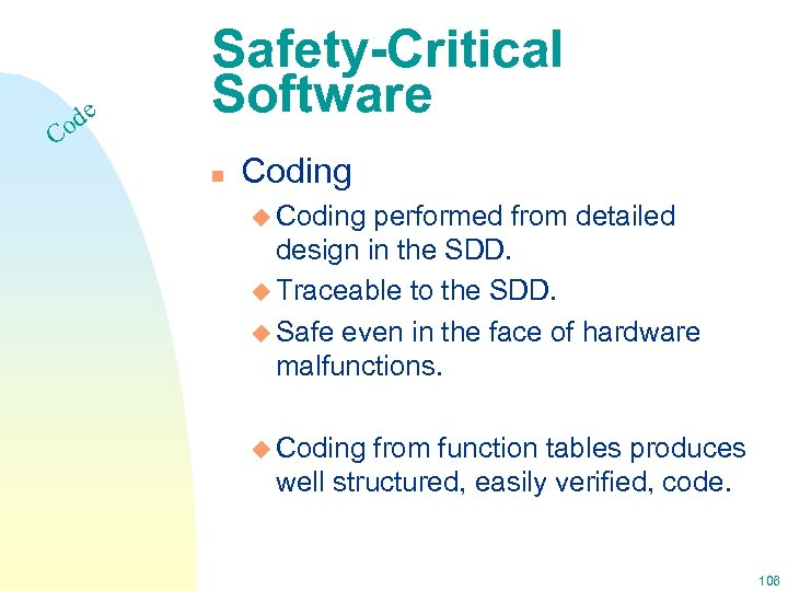 e od C Safety-Critical Software n Coding u Coding performed from detailed design in