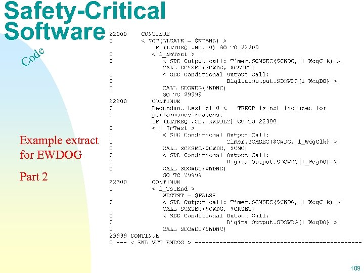 Safety-Critical Software e od C Example extract for EWDOG Part 2 109