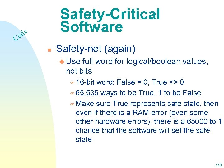 Safety-Critical Software e od C n Safety-net (again) u Use full word for logical/boolean