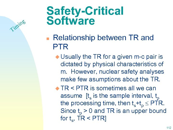 Ti ing m Safety-Critical Software n Relationship between TR and PTR u Usually the