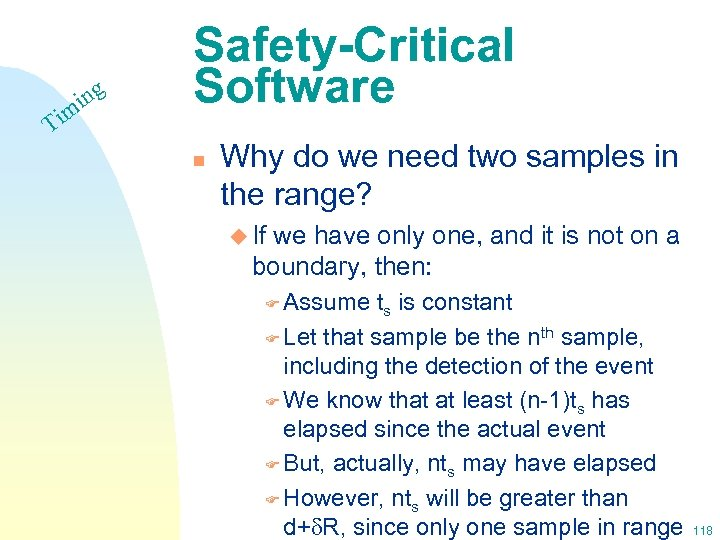 Ti ing m Safety-Critical Software n Why do we need two samples in the