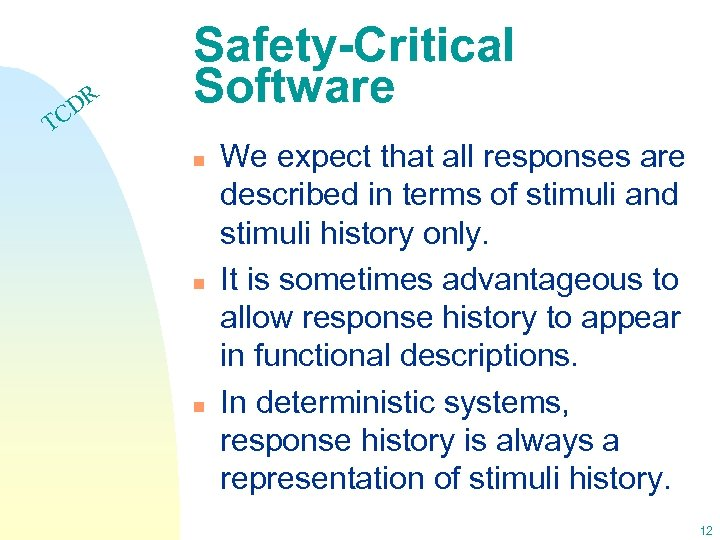 DR C Safety-Critical Software T n n n We expect that all responses are