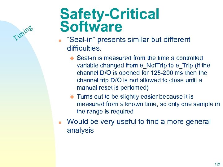 """Ti ing m Safety-Critical Software n """"Seal-in"""" presents similar but different difficulties. u u"""