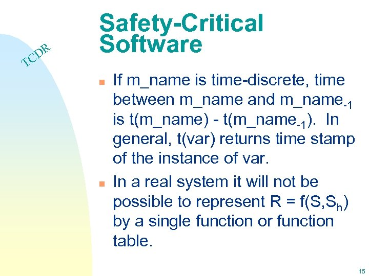 DR C Safety-Critical Software T n n If m_name is time-discrete, time between m_name