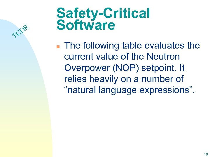 DR C Safety-Critical Software T n The following table evaluates the current value of