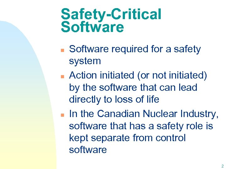 Safety-Critical Software n n n Software required for a safety system Action initiated (or