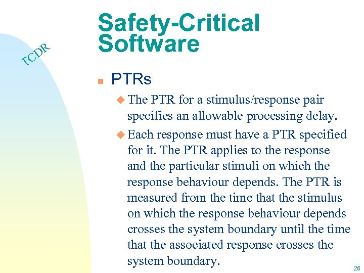 DR C Safety-Critical Software T n PTRs u The PTR for a stimulus/response pair