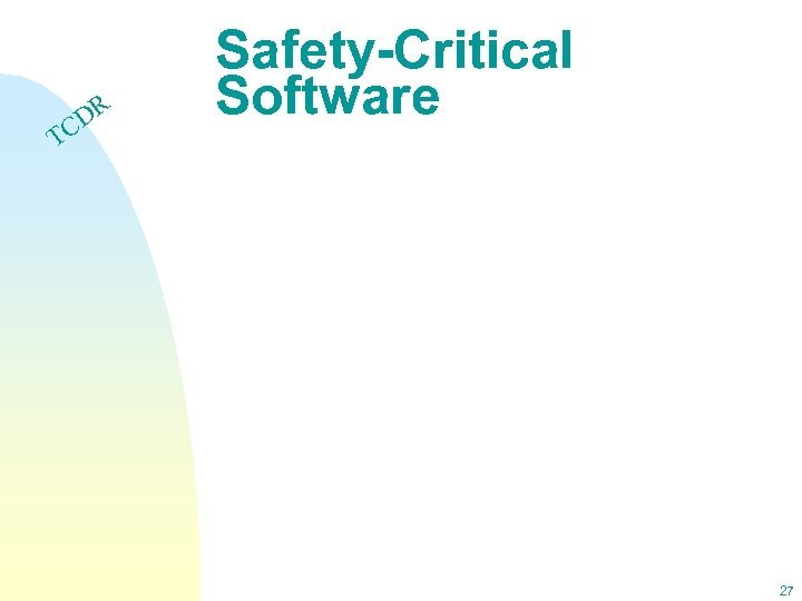 DR C Safety-Critical Software T 27