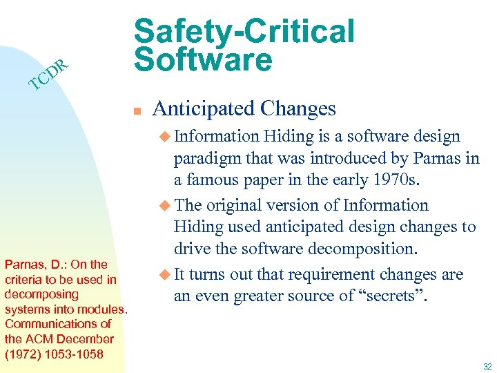 DR C Safety-Critical Software T n Anticipated Changes u Information Parnas, D. : On