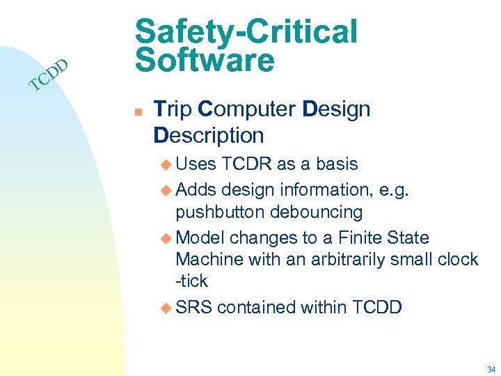 DD C Safety-Critical Software T n Trip Computer Design Description u Uses TCDR as