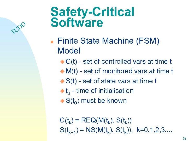 DD C Safety-Critical Software T n Finite State Machine (FSM) Model u C(t) -