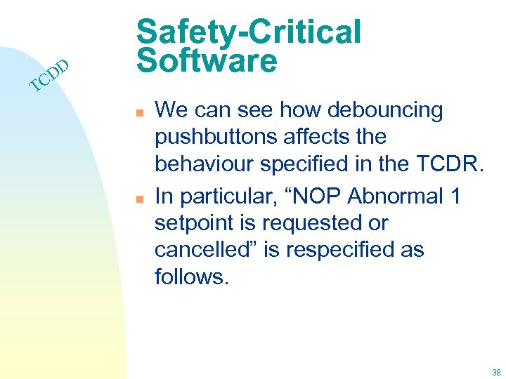 DD C Safety-Critical Software T n n We can see how debouncing pushbuttons affects