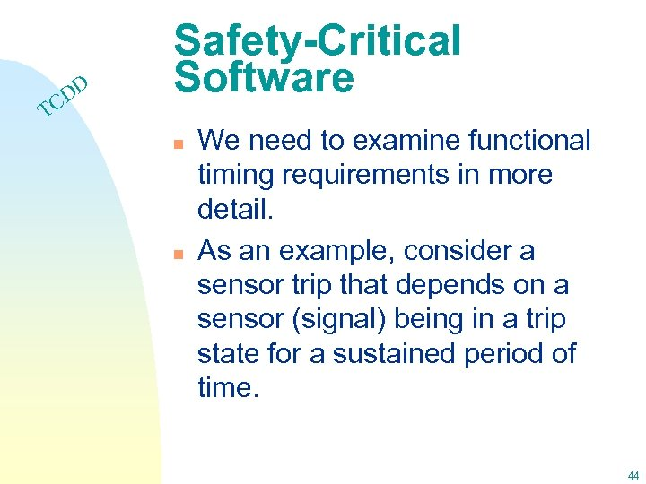 DD C Safety-Critical Software T n n We need to examine functional timing requirements