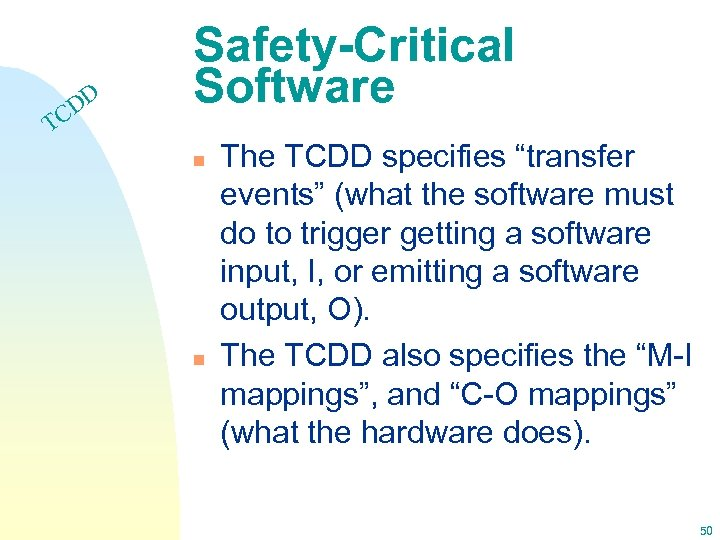 """DD C Safety-Critical Software T n n The TCDD specifies """"transfer events"""" (what the"""