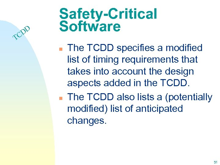DD C Safety-Critical Software T n n The TCDD specifies a modified list of
