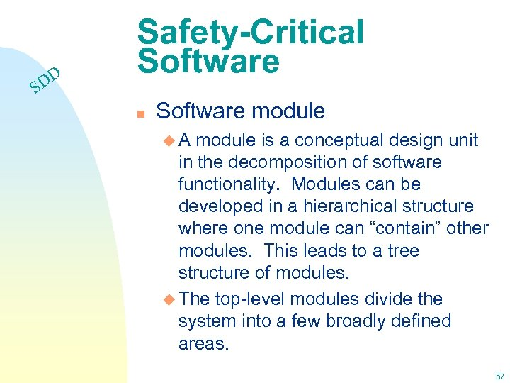 DD S Safety-Critical Software n Software module u. A module is a conceptual design