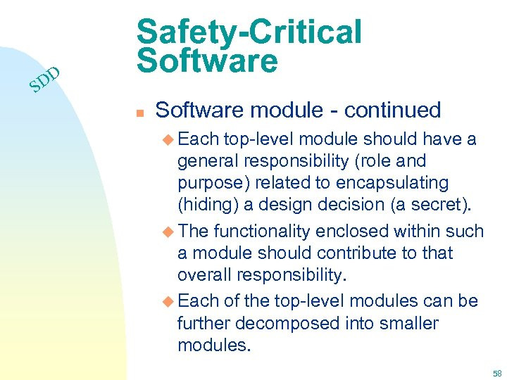 DD S Safety-Critical Software n Software module - continued u Each top-level module should