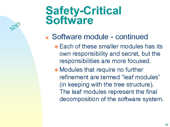 DD S Safety-Critical Software n Software module - continued u Each of these smaller