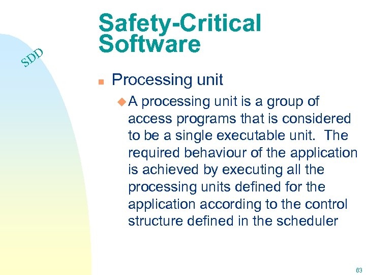 DD S Safety-Critical Software n Processing unit u. A processing unit is a group