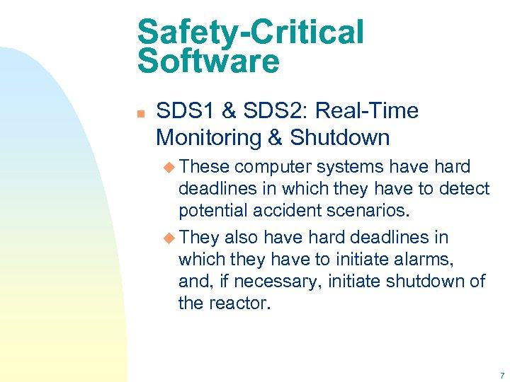 Safety-Critical Software n SDS 1 & SDS 2: Real-Time Monitoring & Shutdown u These