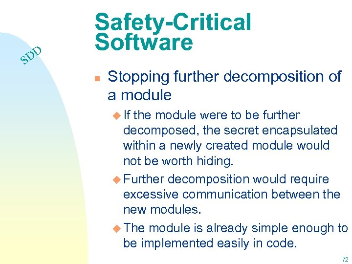 DD S Safety-Critical Software n Stopping further decomposition of a module u If the