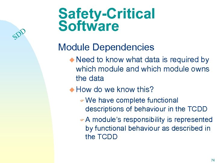 DD S Safety-Critical Software Module Dependencies u Need to know what data is required