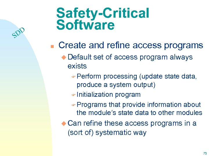 Safety-Critical Software DD S n Create and refine access programs u Default set of