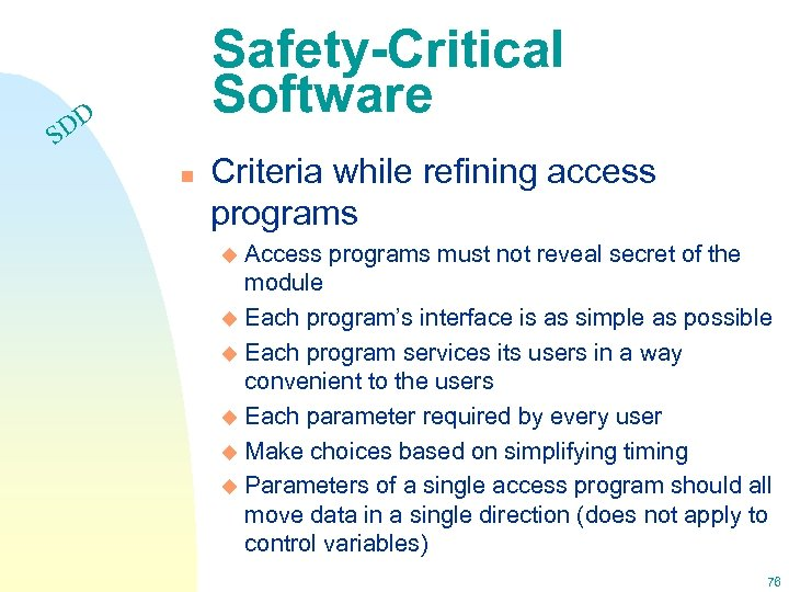 Safety-Critical Software DD S n Criteria while refining access programs Access programs must not
