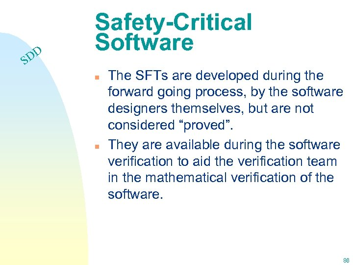 DD S Safety-Critical Software n n The SFTs are developed during the forward going