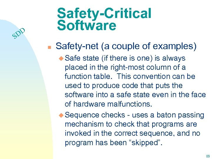 Safety-Critical Software DD S n Safety-net (a couple of examples) u Safe state (if