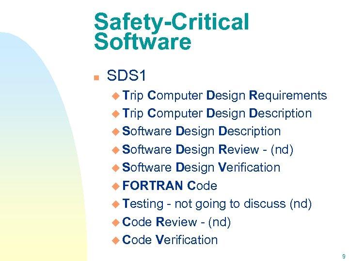 Safety-Critical Software n SDS 1 u Trip Computer Design Requirements u Trip Computer Design