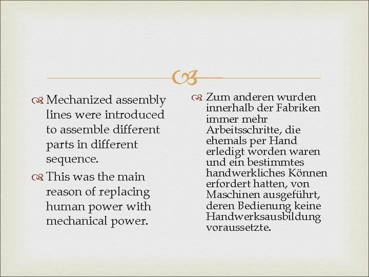 Mechanized assembly lines were introduced to assemble different parts in different sequence. This