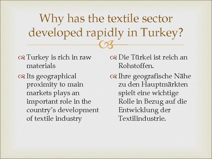 Why has the textile sector developed rapidly in Turkey? Turkey is rich in raw