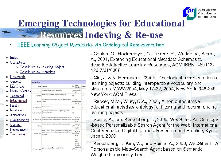 Emerging Technologies for Educational Resources Indexing & Re-use • IEEE Learning Object Metadata: An