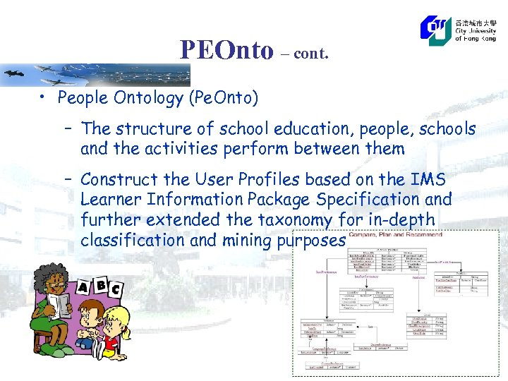 PEOnto – cont. • People Ontology (Pe. Onto) – The structure of school education,