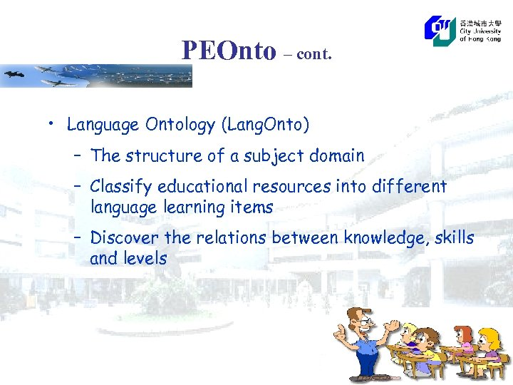 PEOnto – cont. • Language Ontology (Lang. Onto) – The structure of a subject