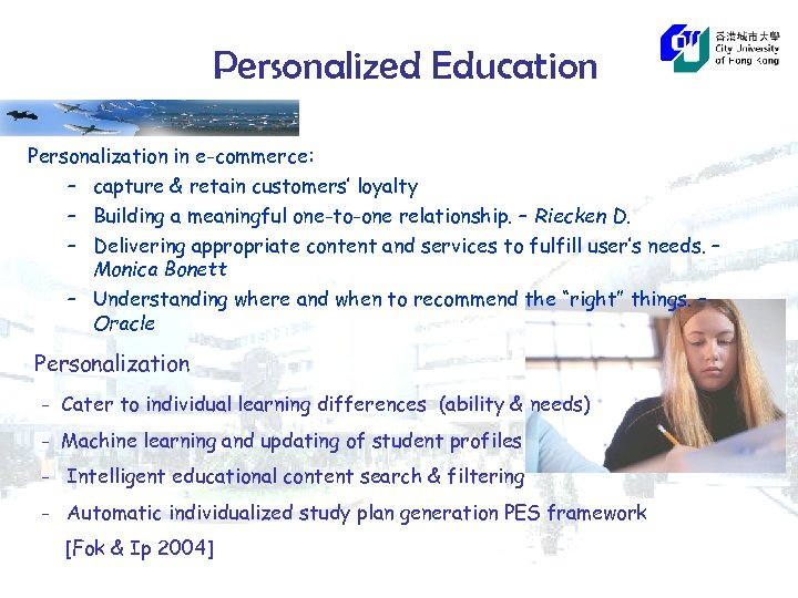 Personalized Education Personalization in e-commerce: – capture & retain customers' loyalty – Building a
