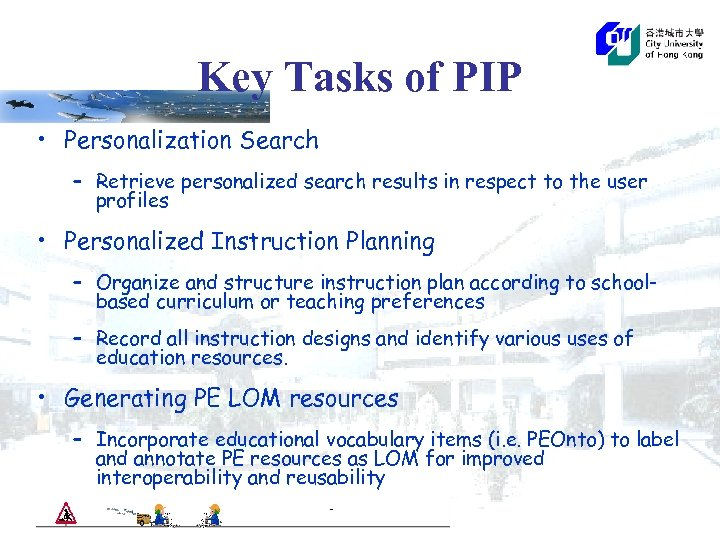 Key Tasks of PIP • Personalization Search – Retrieve personalized search results in respect