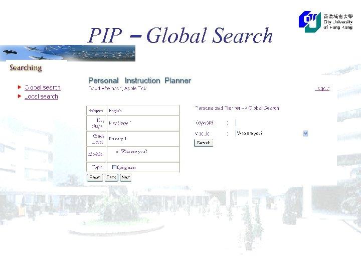 PIP – Global Search