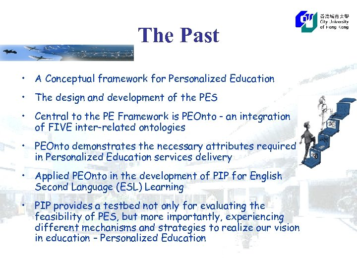 The Past • A Conceptual framework for Personalized Education • The design and development