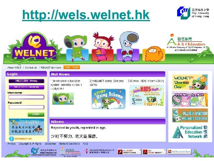 http: //wels. welnet. hk 71