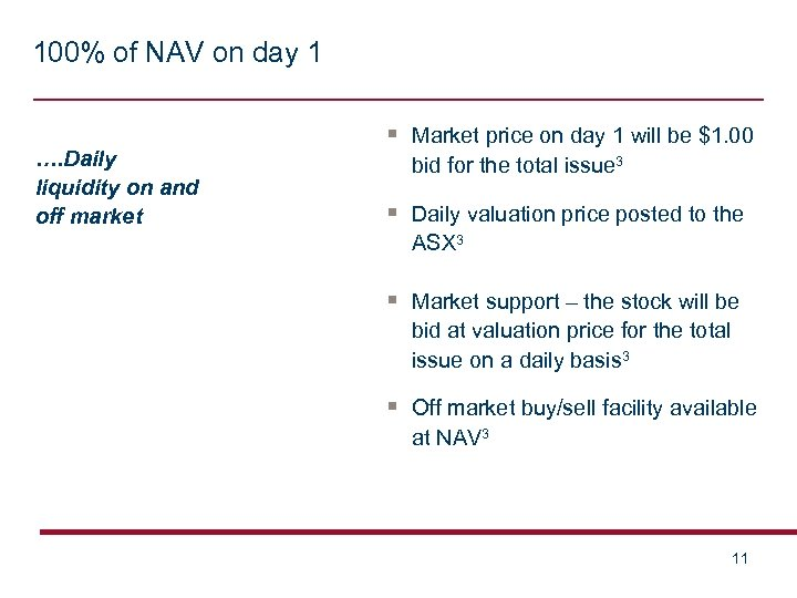 100% of NAV on day 1 …. Daily liquidity on and off market §