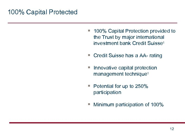 100% Capital Protected § 100% Capital Protection provided to the Trust by major international