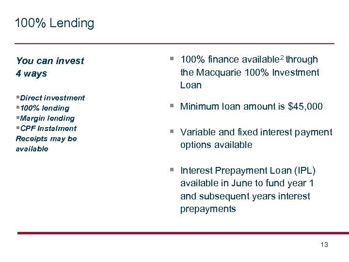 100% Lending You can invest 4 ways §Direct investment § 100% lending §Margin lending